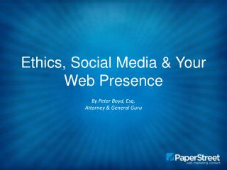 Ethics, Social Media & Your Web Presence