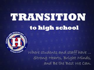 Where students and staff have ... Strong Hearts, Bright Minds, and Be the Best We Can.