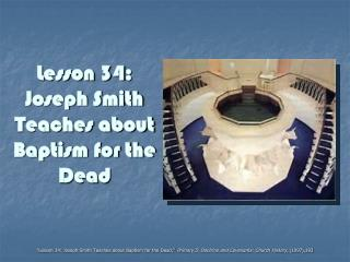 Lesson 34 : Joseph Smith Teaches about Baptism for the Dead