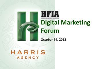 Digital Marketing Forum October 24, 2013