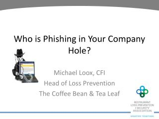 Who is Phishing in Your Company Hole?