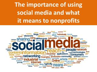 The importance of using  social media and what  it means to nonprofits