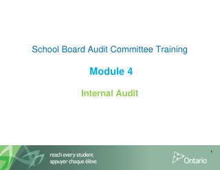 School Board Audit Committee Training  Module 4  Internal Audit