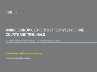 USING ECONOMIC EXPERTS EFFECTIVELY BEFORE COURTS AND TRIBUNALS