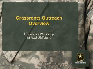 Grassroots  Outreach Overview