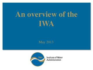 An overview of the IWA