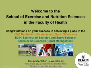 Congratulations on your success in achieving a place in the  H343 Bachelor of Exercise and Sport Science or D394 Bachel