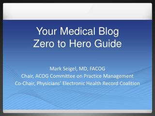 Y our Medical  B log Z ero to  Hero Guide