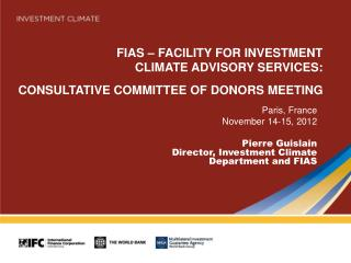 FIAS � FACILITY FOR INVESTMENT  CLIMATE ADVISORY SERVICES: CONSULTATIVE COMMITTEE OF DONORS MEETING