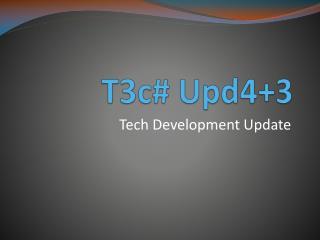 T3c# Upd4+3