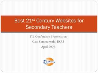 Best 21 st  Century Websites for Secondary Teachers