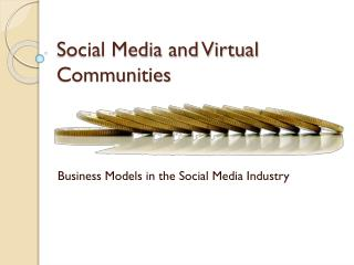 Social Media and Virtual Communities