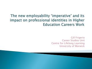 The new employability  imperative  and its impact on professional identities in Higher Education Careers Work