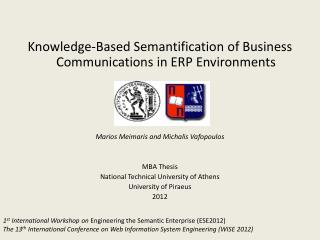 Knowledge-Based  Semantification  of Business Communications in ERP Environments Marios Meimaris  and  Michalis Vafopou