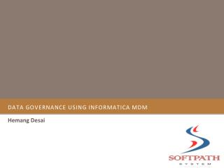 DATA GOVERNANCE USING INFORMATICA MDM