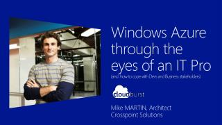 Windows Azure  through the eyes of an IT Pro (and  how to cope with  Devs  and Business stakeholders)