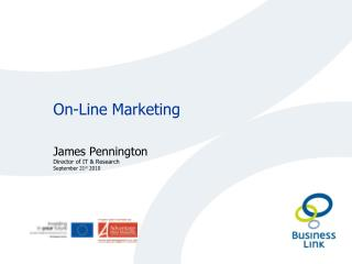 On-Line Marketing James Pennington Director of IT & Research September 21 st  2010
