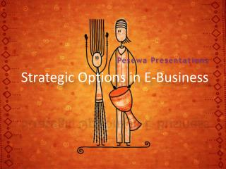 Strategic Options in E-Business