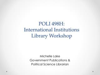 POLI 498H:  International Institutions  Library Workshop
