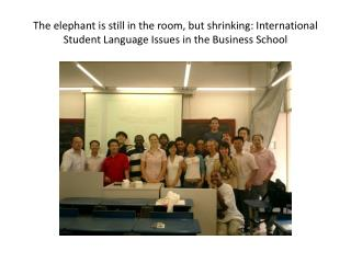 The elephant is still in the room, but shrinking: International Student Language Issues in the Business School