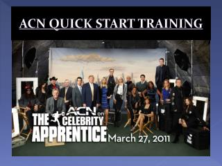 ACN QUICK START TRAINING