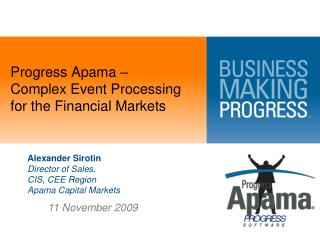 Progress Apama –  Complex Event Processing  for the Financial Markets