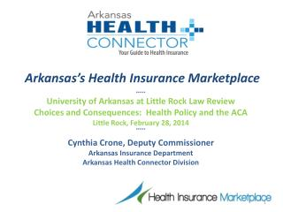 Arkansas's  Health Insurance Marketplace ***** University of Arkansas at Little Rock Law Review Choices and Consequenc
