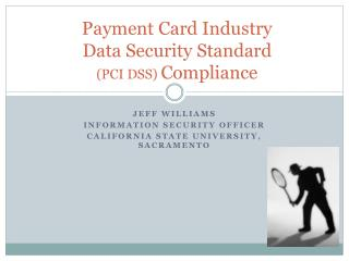 Payment Card Industry Data Security Standard (PCI DSS)  Compliance