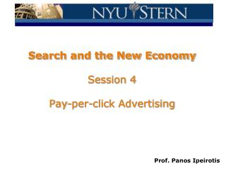 Search and the New Economy Session  4 Pay-per-click Advertising