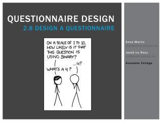 Questionnaire design 2.8 Design a questionnaire