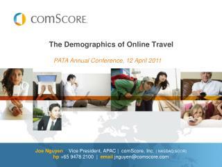 Joe Nguyen     Vice President , APAC |   comScore, Inc.  ( NASDAQ:SCOR) hp +65 9478 2100  |  email jnguyen @comscore.co