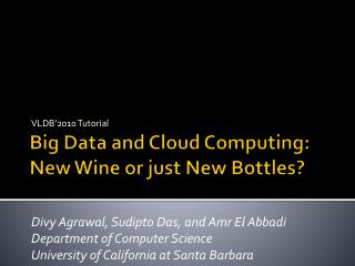 Big Data and Cloud Computing:  New Wine or just New Bottles?