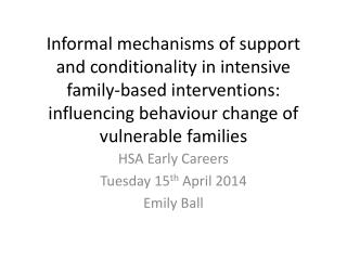HSA Early Careers  Tuesday 15 th  April 2014 Emily Ball