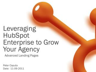 Leveraging  HubSpot   Enterprise to Grow Your Agency