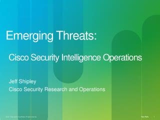 Emerging Threats: Cisco Security Intelligence Operations