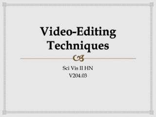 Video-Editing Techniques