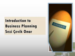 Introduction to Business Planning Sezi �evik Onar