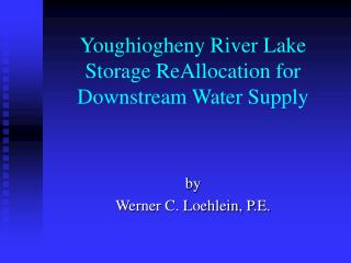 Youghiogheny River Lake Storage ReAllocation for Downstream Water Supply