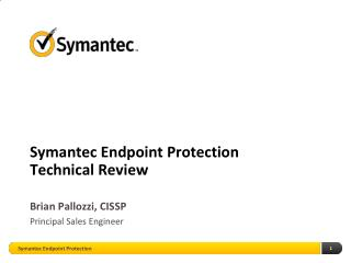 Symantec Endpoint Protection Technical Review
