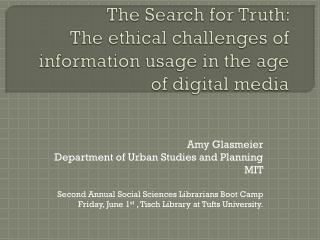 The Search for Truth: The ethical challenges of information usage in the age of digital  media