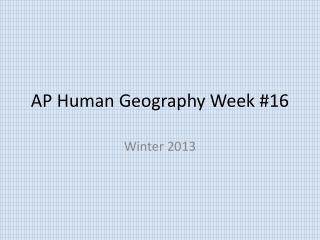 AP Human Geography Week #16