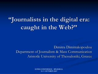 """""""Journalists in the digital era: caught in the Web?"""""""