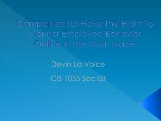 Companies  Do Have The Right To Monitor Employee Behavior Online  in the  Work  place