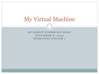 My Virtual Machine