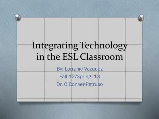 Integrating Technology in the ESL Classroom