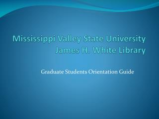 Mississippi Valley State University  James H. White Library