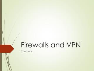 Firewalls and VPN