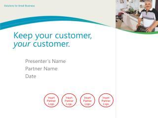 Keep your customer,  your  customer.