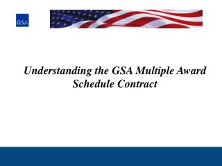 Understanding the GSA Multiple Award Schedule Contract