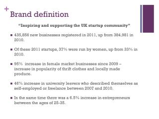 """Inspiring and supporting the UK  startup  community"" 435,856  new businesses registered in 2011, up from 384,981 in 20"